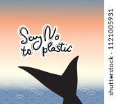 say no to plastic. tail of a... | Shutterstock .eps vector #1121005931