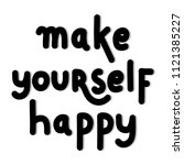 hand lettered make yourself... | Shutterstock .eps vector #1121385227
