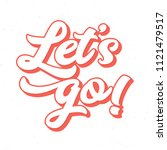 let s go   tee design for... | Shutterstock .eps vector #1121479517