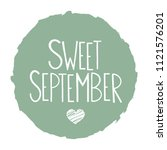 phrase 'sweet september' in... | Shutterstock .eps vector #1121576201