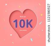 10k followers thank you post... | Shutterstock .eps vector #1121580527