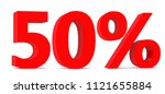 50 percent off 3d sign on white ... | Shutterstock . vector #1121655884