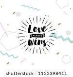 love always wins. romantic... | Shutterstock .eps vector #1122398411