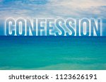 Small photo of Word writing text Confession. Business concept for Admission Revelation Disclosure Divulgence Utterance Assertion Blue beach water cloudy clouds sky natural scene landscape message idea.