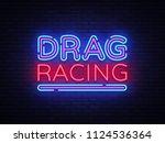 drag racing neon sign vector.... | Shutterstock .eps vector #1124536364