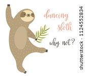 dancing funny sloth. aminal... | Shutterstock .eps vector #1124552834