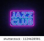 jazz club neon sign . jazz... | Shutterstock . vector #1124628581