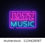 jazz music neon sign . jazz... | Shutterstock . vector #1124628587
