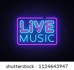live music neon sign . live... | Shutterstock . vector #1124643947