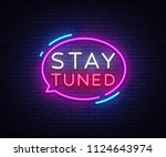 stay tuned neon signs . stay... | Shutterstock . vector #1124643974