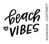 beach vibes hand lettering | Shutterstock .eps vector #1124734877