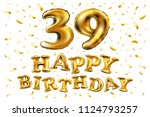 raster copy happy birthday 39th ... | Shutterstock . vector #1124793257