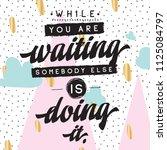 inspirational quote  motivation....   Shutterstock .eps vector #1125084797