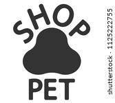 the logo of the pet shop  paw... | Shutterstock .eps vector #1125222755