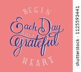 begin each day with a grateful... | Shutterstock .eps vector #1125593441