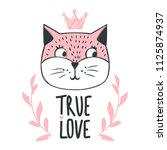 Stock vector vector card with cute fashion cat with crown and inscription true love stylish kitten doodle 1125874937