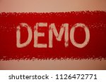 text sign showing demo.... | Shutterstock . vector #1126472771