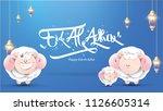 muslim holiday eid al adha. the ... | Shutterstock .eps vector #1126605314
