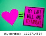 text sign showing my last will... | Shutterstock . vector #1126714514