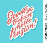 goodbye tension hello pension.... | Shutterstock .eps vector #1126787087
