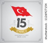 turkish holiday demokrasi ve... | Shutterstock .eps vector #1126927154