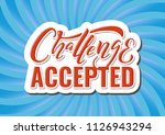 challenge accepted. quote... | Shutterstock .eps vector #1126943294