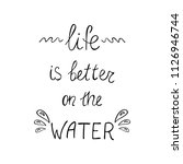life is better on the water... | Shutterstock .eps vector #1126946744