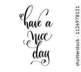 have a nice day   motivation... | Shutterstock .eps vector #1126978121