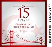 15 temmuz demokrasi ve milli... | Shutterstock .eps vector #1127140577