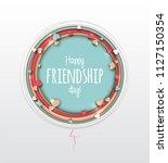 happy friendship day. beautiful ... | Shutterstock .eps vector #1127150354