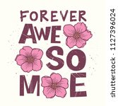 forever awesome slogan with... | Shutterstock .eps vector #1127396024