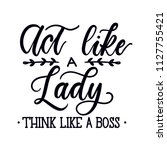 act like a lady think like a... | Shutterstock .eps vector #1127755421