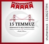 15 temmuz demokrasi ve milli... | Shutterstock .eps vector #1128227594
