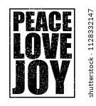 peace love joy slogan. textile... | Shutterstock .eps vector #1128332147