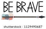 be brave. inspirational quote.... | Shutterstock .eps vector #1129490687