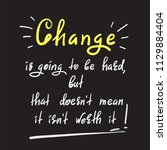 change is going to be hard  but ...   Shutterstock .eps vector #1129884404