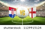 croatia vs england. soccer...   Shutterstock . vector #1129915124