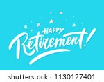 happy retirement banner. vector ... | Shutterstock .eps vector #1130127401