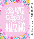 you dont't have to be perfect... | Shutterstock .eps vector #1130135204