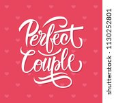 perfect couple calligraphic... | Shutterstock .eps vector #1130252801