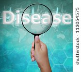 Disease, word in Magnifying glass ,on medical background - stock photo