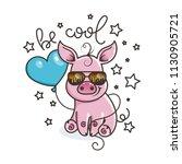 be cool. cute cartoon baby pig... | Shutterstock . vector #1130905721