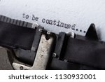 to be continued... typed words... | Shutterstock . vector #1130932001