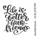 life is better with friends...   Shutterstock .eps vector #1131193709
