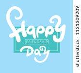 happy friendship day...   Shutterstock .eps vector #1131309209