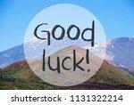 vulcano mountain  text good luck | Shutterstock . vector #1131322214