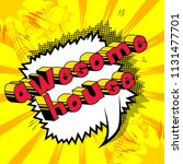 awesome house   comic book word ... | Shutterstock .eps vector #1131477701