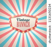 retro light sign. vintage style ... | Shutterstock .eps vector #1131650234