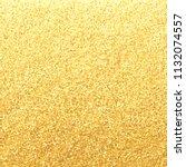gold bright glitter background | Shutterstock .eps vector #1132074557