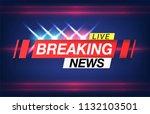 banner breaking news  important ... | Shutterstock .eps vector #1132103501